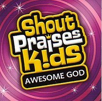 Awesome God (#6 in Shout Praises Kids Series)