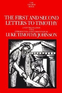 The Anchor: First and Second Letters to Timothy (#35A in Anchor Bible Commentaries Series)
