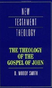 The Theology of the Gospel of John (Cambridge New Testament Theology Series)