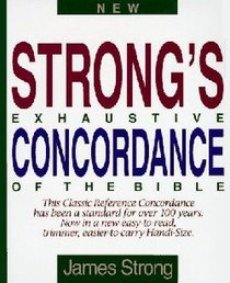 Strongs Exhaustive Concordance of the Bible (Expanded 1992)