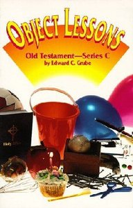 Object Lessons: Old Testament Series C