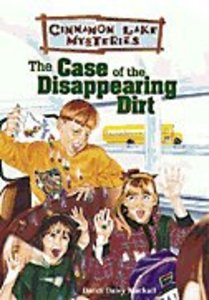 The Case of the Disappearing Dirt (#02 in Cinnamon Lake Mysteries Series)