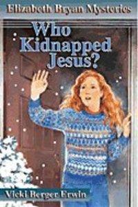 Who Kidnapped Jesus? (#05 in Elizabeth Bryan Mysteries Series)