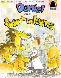 Daniel En El Fozo De Los Leones (Daniel and the Roaring Lions) (Spanish Arch Books Series)