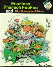 Fearless Pharaoh Foofoo and Other Dramas For Children (Reproducible)
