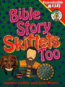Bible Story Skitlets Too (Reproducible Masks)