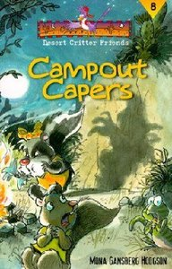 Campout Capers (#08 in Desert Critter Friends Series)