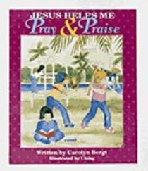 Jesus Helps Me to Pray and Praise (Big Books Series)