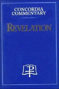 Revelation (Concordia Commentary Series)