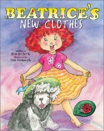 Beatrices New Clothes (The Adventures Of Beatrice Series)