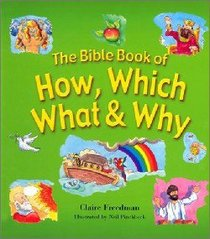 The Bible Book of How, Which, What & Why