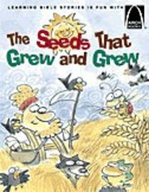 The Seeds That Grew and Grew (Arch Books Series)