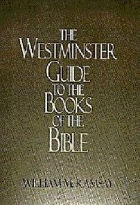 The Westminster Guide to the Books of the Bible