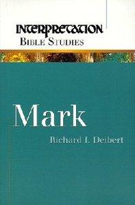 Mark (Interpretation Bible Study Series)