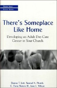 Theres Someplace Like Home (Older Adult Issues Series)