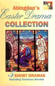 Abingdons Easter Drama Collection