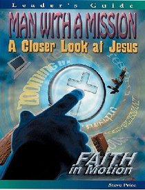 Man With a Mission (Leader Guide) (Faith In Motion Series)