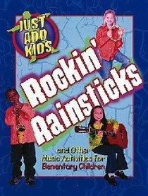 Just Add Kids: Rockin Rainsticks (With Cd)