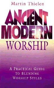 Ancient Modern Worship