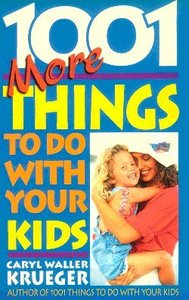 1001 More Things to Do With Your Kids