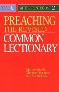 Preaching the Revised Common Lectionary Year C: After Pentecost 2