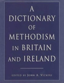 Dictionary of Methodism in Britain and Ireland