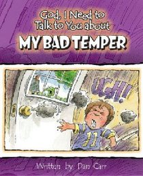 My Bad Temper (God, I Need To Talk To You About Series)