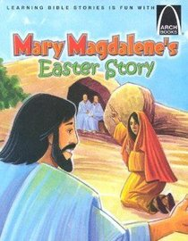Mary Magdalenes Easter Story (Arch Books Series)