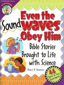 Even the Sound Waves Obey Him