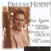 Dallas Holm (Signature Songs Series)