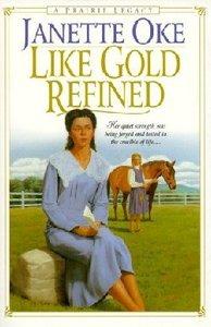 Like Gold Refined (Large Print) (#04 in Prairie Legacy Series)
