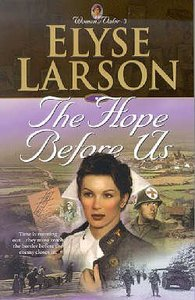 The Hope Before Us (#03 in Women Of Valor Series)