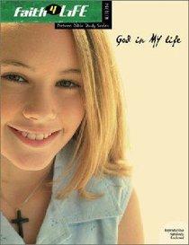 Faith 4 Life: God in My Life (Preteens)