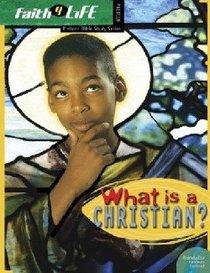 Faith 4 Life: What is a Christian? (Preteen)