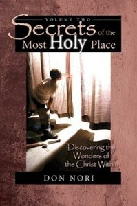 Secrets of the Most Holy Place (Vol 2)