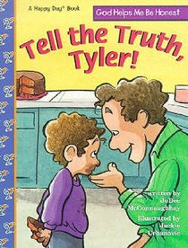 Tell the Truth, Tyler! (Happy Day Series)