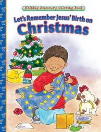 Lets Remember Jesus Birth on Christmas (Holiday Discovery Coloring Books Series)