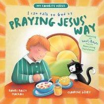 Praying Jesus Way (My Favorite Verses Series)