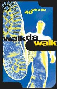 Walkdawalk:40 Who Do