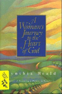 A Womans Journey to the Heart of God