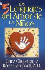 Cinco Lenguajes Del Amor Para Los Ninos, Los (The Five Love Languages Of Children)