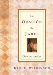 La Oracion De Jabes Devocional (The Prayer Of Jabez Devotional)