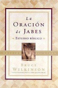 La Oracion De Jabes Estudio Biblico Edicion Del Lider (The Prayer Of Jabez Bible Study Teachers Edition)