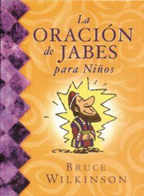 La Oracion De Jabes Para Ninos (Prayer of Jabez For Kids) (#01 in Breakthrough For Kids Series)
