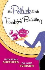 Troubles Brewing (#02 in Potluck Club Series)