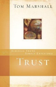 Trust (Biblical Truths Simply Explained Series)