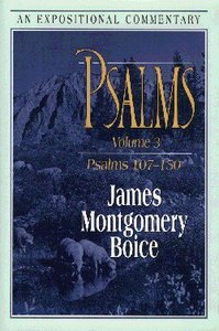 Psalms 107-150 (Volume 3) (Expositional Commentary Series)