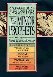 The Minor Prophets (Volume 3) (Expositional Commentary Series)