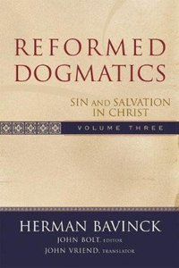 Sin and Salvation in Christ (#3 in Reformed Dogmatics Series)