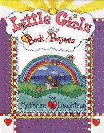 Book of Prayers For Mothers & Daughters (Little Girls Series)